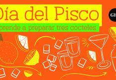 Día del Pisco: Sigue estos pasos para preparar tres refrescantes cocteles