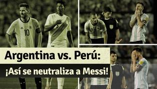Perú vs Argentina: revive cómo fue marcado Messi en la 'Bombonera'