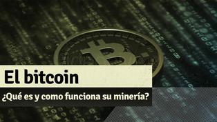 ¿Qué es un Bitcoin y en qué consiste su minería?