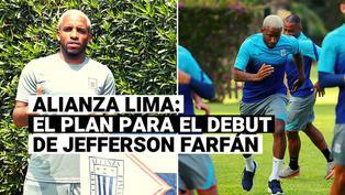 El plan de Alianza Lima para el debut de Jefferson Farfán en la Liga 1