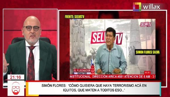 El periodista Simón Flores señaló en un programa en vivo que él quisiera que haya terrorismo en Iquitos.  (Captura Willax)