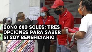Bono 600 soles: cómo saber si fui beneficiado de este subsidio