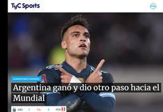 """""""Otro paso hacia el Mundial"""": los medios argentinos reaccionaron así tras el triunfo   FOTOS"""