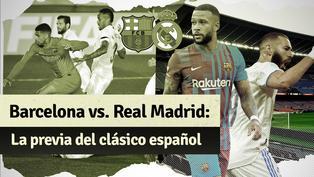 Barcelona vs. Real Madrid: mira la previa del clásico español
