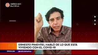 """Ernesto Pimentel convaleciente por covid-19: """"Tengo cosas que hacer y por eso voy a seguir"""""""