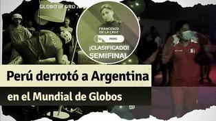 ¡Victoria bicolor! Perú derrotó a Argentina en el Mundial de Globos