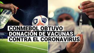 Conmebol tiene acuerdo para conseguir una donación de vacunas contra el coronavirus