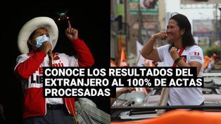 Elecciones 2021:Conoce los resultados al 100% de actas procesadas en el extranjero