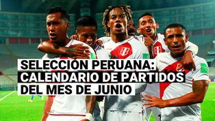 Selección Peruana: Todo sobre el calendario de junio en Eliminatorias y Copa América