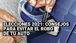 Consejos básicos para evitar el robo de tu auto en estas elecciones 2021