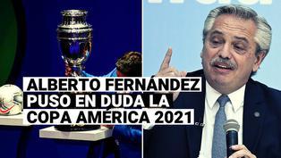 Presidente de Argentina deja dudas sobre la celebración de la Copa América 2021
