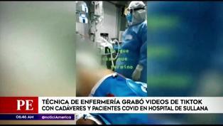 Enfermera grabó videos de TikTok con cadáveres y pacientes covid-19 en el Hospital de Sullana